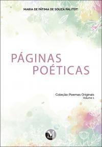 PÁGINAS POÉTICAS <br>Coleção: Poemas Originais Volume 1