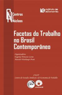 FACETAS DO TRABALHO NO BRASIL CONTEMPORÂNEO <br>Coleção Centros e Núcleos