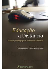 EDUCAÇÃO A DISTÂNCIA:<BR> práticas pedagógicas e políticas públicas