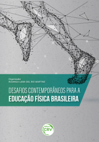 DESAFIOS CONTEMPORÂNEOS PARA A EDUCAÇÃO FÍSICA BRASILEIRA