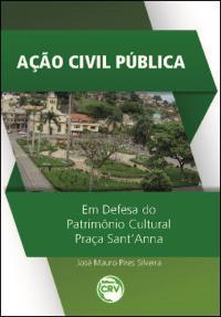 AÇÃO CIVIL PÚBLICA<br>em defesa do patrimônio cultural Praça Sant'Anna