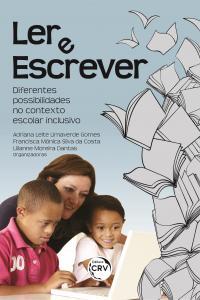 LER E ESCREVER:<br> diferentes possibilidades no contexto escolar inclusivo