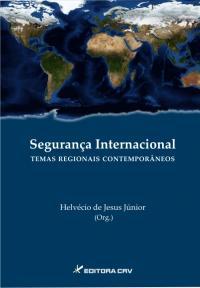 SEGURANÇA INTERNACIONAL:<br>temas regionais contemporâneos