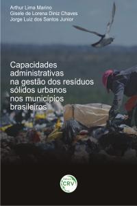 CAPACIDADES ADMINISTRATIVAS NA GESTÃO DOS RESÍDUOS SÓLIDOS URBANOS NOS MUNICÍPIOS BRASILEIROS