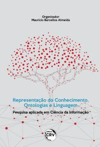 REPRESENTAÇÃO DO CONHECIMENTO, ONTOLOGIAS E LINGUAGEM:<br> pesquisa aplicada em Ciência da Informação