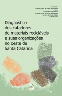 DIAGNÓSTICO DOS CATADORES DE MATERIAIS RECICLÁVEIS E SUAS ORGANIZAÇÕES NO OESTE DE SANTA CATARINA