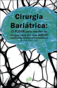 CIRURGIA BARIÁTRICA: <br>o poder para manter-se magro está em sua mente