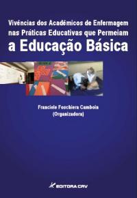 VIVÊNCIA DOS ACADÊMICOS DE ENFERMAGEM NAS PRÁTICAS EDUCATIVAS QUE PERMEIAM A EDUCAÇÃO BÁSICA