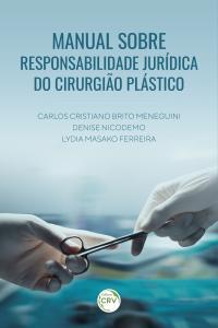 MANUAL SOBRE RESPONSABILIDADE JURÍDICA DO CIRURGIÃO PLÁSTICO