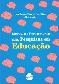 LINHAS DE PENSAMENTO NAS PESQUISAS EM EDUCAÇÃO
