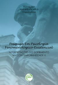 PESQUISA EM PSICOLOGIA FENOMENOLÓGICO-EXISTENCIAL:<br> interpretações do sofrimento na contemporaneidade II