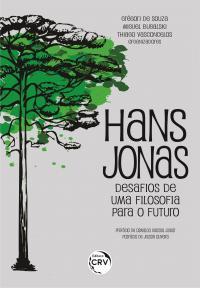 HANS JONAS – DESAFIOS DE UMA FILOSOFIA PARA O FUTURO