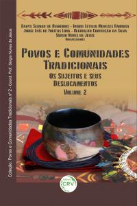 POVOS E COMUNIDADES TRADICIONAIS:  <br>os sujeitos e seus deslocamentos <br>Coleção Povos e Comunidades Tradicionais <br>  Volume 2