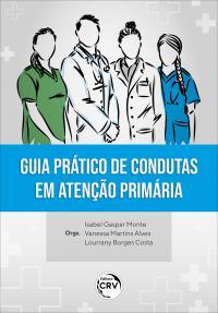 GUIA PRÁTICO DE CONDUTAS EM ATENÇÃO PRIMÁRIA