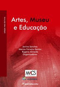 ARTES, MUSEU E EDUCAÇÃO