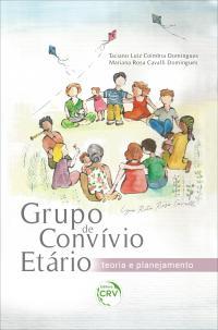 GRUPO DE CONVÍVIO ETÁRIO: <br>teoria e planejamento
