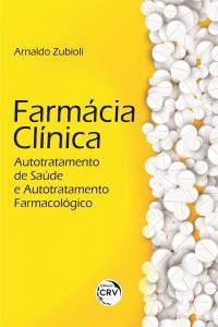 FARMÁCIA CLÍNICA:<br>autotratamento de saúde e autotratamento farmacológico