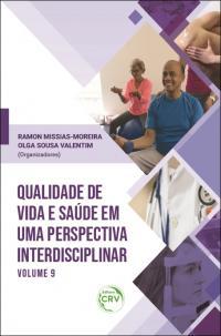 QUALIDADE DE VIDA E SAÚDE EM UMA PERSPECTIVA INTERDISCIPLINAR <br>Volume 9