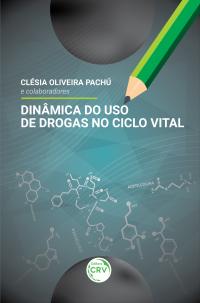 DINÂMICA DO USO DE DROGAS NO CICLO VITAL
