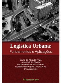 LOGÍSTICA URBANA:<br>fundamentos e aplicações