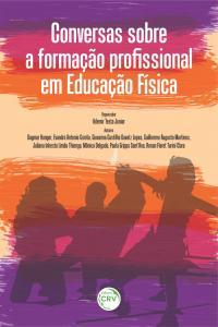 CONVERSAS SOBRE A FORMAÇÃO PROFISSIONAL EM EDUCAÇÃO FÍSICA
