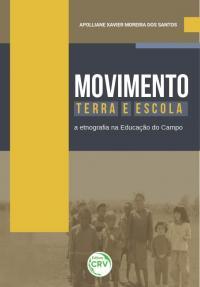 MOVIMENTO, TERRA E ESCOLA:<br> a etnografia na Educação do Campo