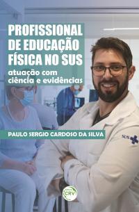 PROFISSIONAL DE EDUCAÇÃO FÍSICA NO SUS:<br> atuação com ciência e evidências