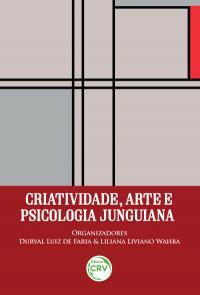 CRIATIVIDADE, ARTE E PSICOLOGIA JUNGUIANA