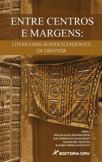 ENTRE CENTROS E MARGENS:<br>literaturas afrodescendentes da diáspora