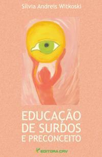 EDUCAÇÃO DE SURDOS E PRECONCEITO
