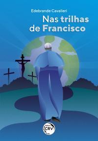 NAS TRILHAS DE FRANCISCO