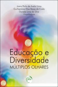 EDUCAÇÃO E DIVERSIDADE: <br>múltiplos olhares