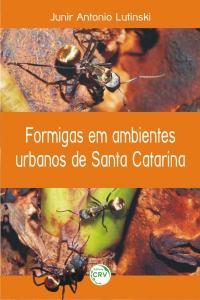 FORMIGAS EM AMBIENTES URBANOS DE SANTA CATARINA