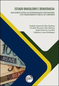 ESTADO BRASILEIRO E DEMOCRACIA:<br>discussões acerca da representação proporcional e do fnanciamento público de campanha