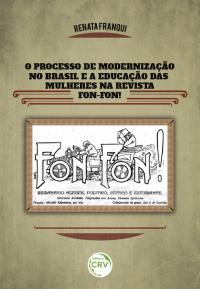 O PROCESSO DE MODERNIZAÇÃO NO BRASIL E A EDUCAÇÃO DAS MULHERES NA REVISTA FON-FON!