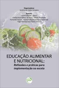 EDUCAÇÃO ALIMENTAR E NUTRICIONAL: <br>reflexões e práticas para implementação na escola