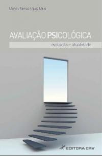 AVALIAÇÃO PSICOLÓGICA:<BR> evolução e atualidade