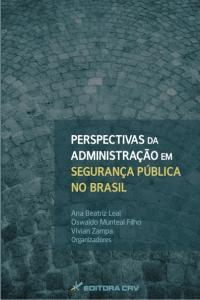 PERSPECTIVAS DA ADMINISTRAÇÃO EM SEGURANÇA PÚBLICA NO BRASIL