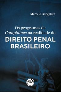 OS PROGRAMAS DE COMPLIANCE NA REALIDADE DO DIREITO PENAL BRASILEIRO