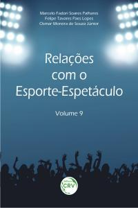 RELAÇÕES COM O ESPORTE-ESPETÁCULO<br>(Volume 9)