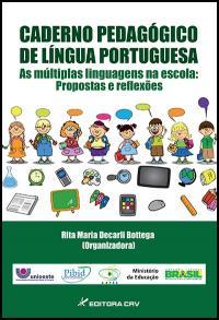 CADERNO PEDAGÓGICO DE LÍNGUA PORTUGUESA <br> As múltiplas linguagens na escola <br> propostas e reflexões