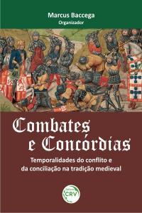 COMBATES E CONCÓRDIAS:<br>temporalidades do con&#64258;ito e da conciliação na tradição medieval