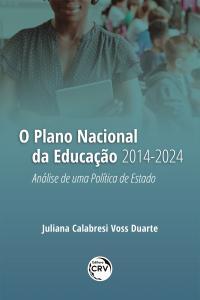 O PLANO NACIONAL DA EDUCAÇÃO 2014-2024:<br> Análise de uma Política de Estado