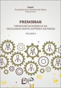PREMISSAS: <br>produção Acadêmica da Faculdade Santo Antônio de Pádua – VOLUME II