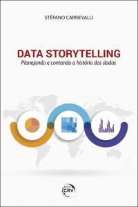 DATA STORYTELLING: <br>Planejando e contando a história dos dados