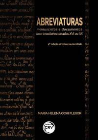 ABREVIATURAS: <br>manuscritos e documentos luso-brasileiros séculos XVI ao XX <br>5ª edição revista e aumentada