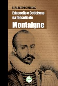 EDUCAÇÃO E CETICISMO NA FILOSOFIA DE MONTAIGNE