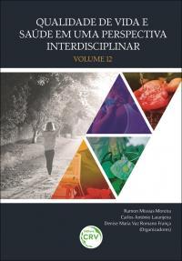QUALIDADE DE VIDA E SAÚDE EM UMA PERSPECTIVA INTERDISCIPLINAR<br> Volume 12