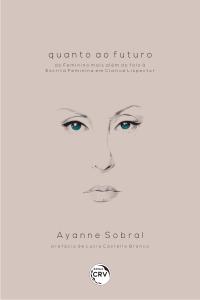 QUANTO AO FUTURO: <br>do feminino mais além do falo à escrita feminina em Clarice Lispector