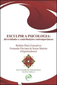 ESCULPIR A PSICOLOGIA:<br> diversidades e contribuições contemporâneas
